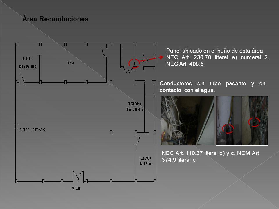 Área Recaudaciones Panel ubicado en el baño de esta área NEC Art.
