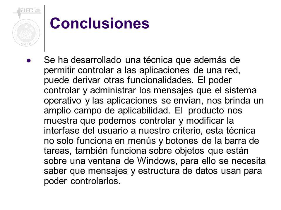 Conclusiones Se ha desarrollado una técnica que además de permitir controlar a las aplicaciones de una red, puede derivar otras funcionalidades. El po
