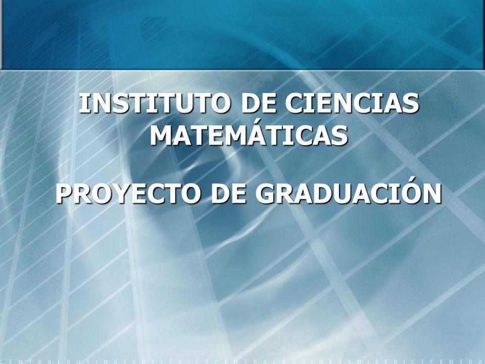 INSTITUTO DE CIENCIAS MATEMÁTICAS PROYECTO DE GRADUACIÓN