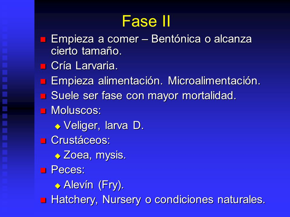 Fase I Eclosión – Inicio de alimentación. Eclosión – Inicio de alimentación. Larva I. Larva I. Alimenta reservas acumuladas. Aprender a comer. Trancis