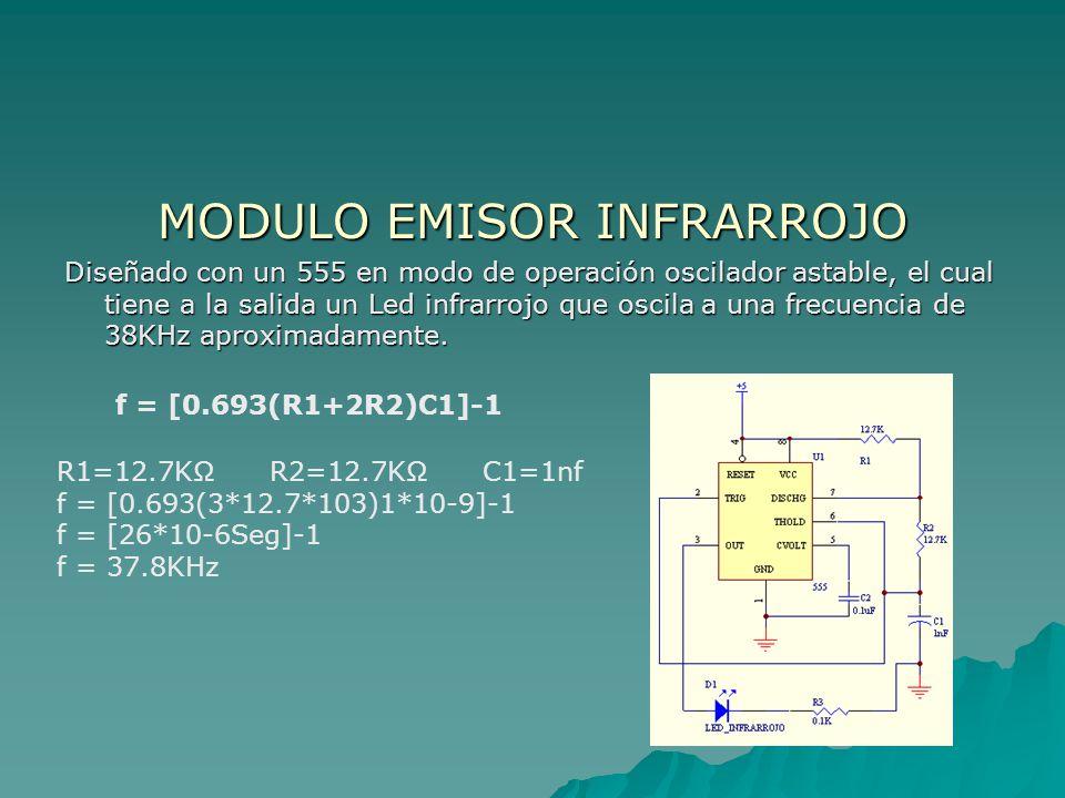 MODULO EMISOR INFRARROJO Diseñado con un 555 en modo de operación oscilador astable, el cual tiene a la salida un Led infrarrojo que oscila a una frec