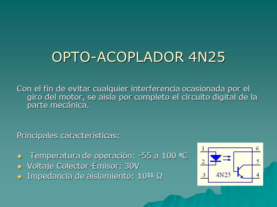 OPTO-ACOPLADOR 4N25 Con el fin de evitar cualquier interferencia ocasionada por el giro del motor, se aisla por completo el circuito digital de la par