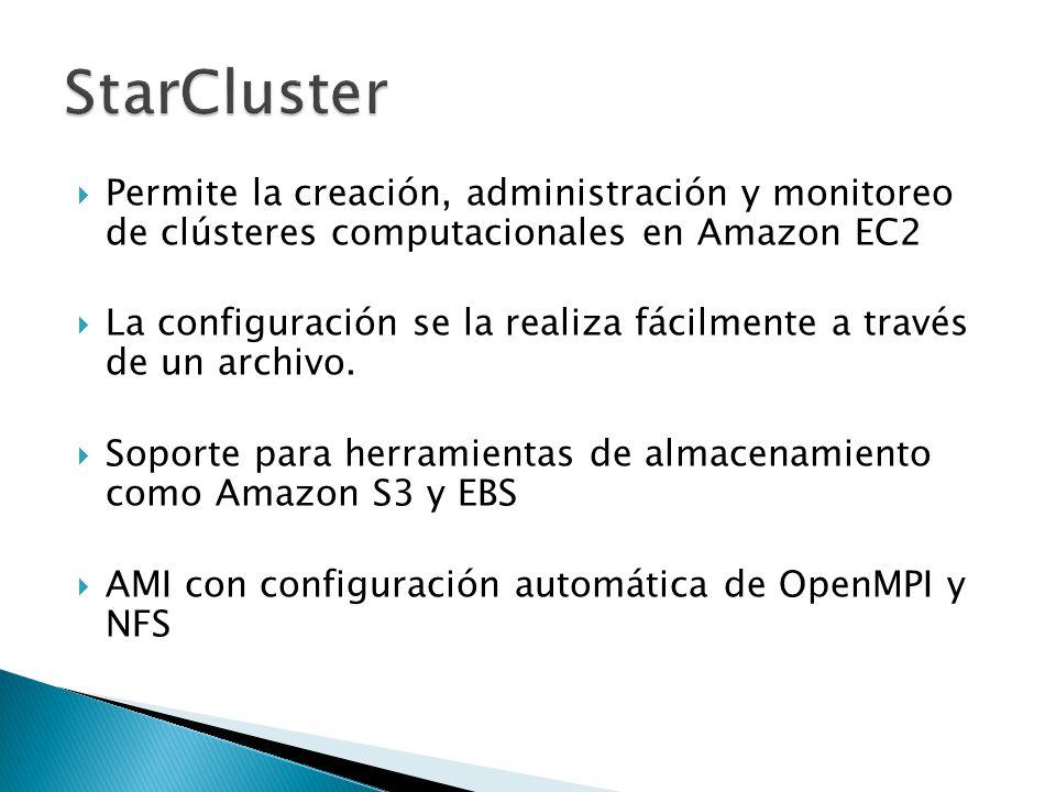 Permite la creación, administración y monitoreo de clústeres computacionales en Amazon EC2 La configuración se la realiza fácilmente a través de un ar