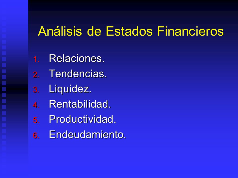 Análisis de Estados Financieros 1.Relaciones. 2. Tendencias.