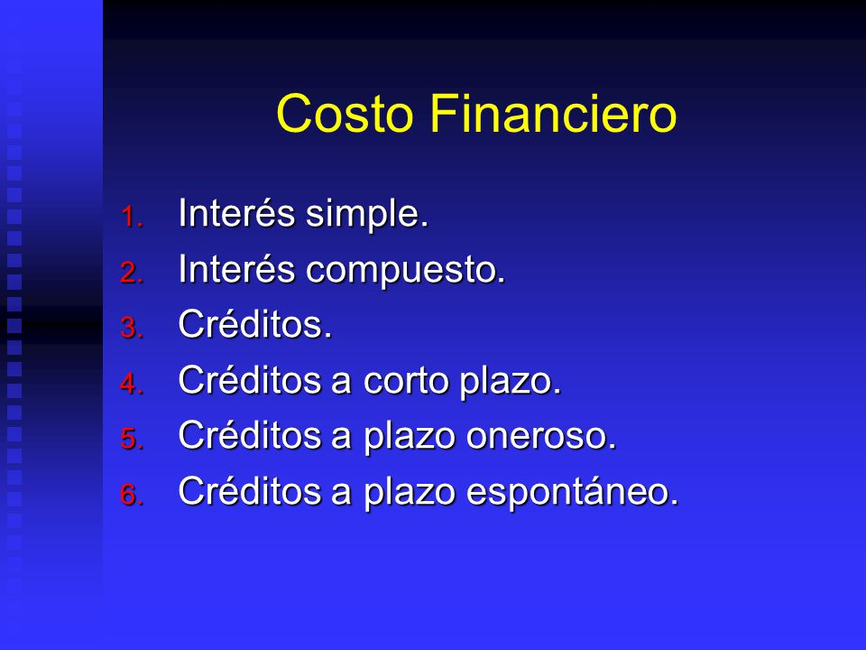 Costo Financiero 1.Interés simple. 2. Interés compuesto.