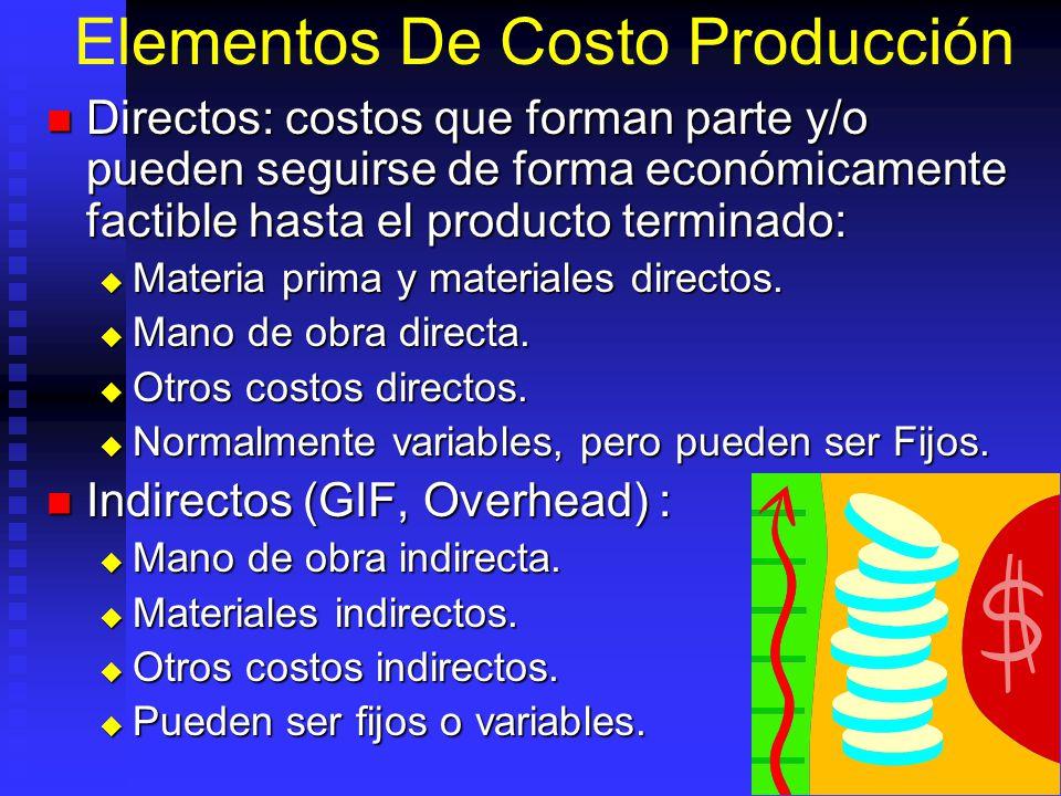 Elementos De Costo Producción Directos: costos que forman parte y/o pueden seguirse de forma económicamente factible hasta el producto terminado: Dire