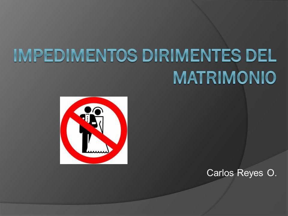 IMPEDIMENTOS DIRIMENTES DEL MATRIMONIO Se llama impedimento matrimonial a los hechos o situaciones que importan un obstáculo para la celebración del matrimonio.