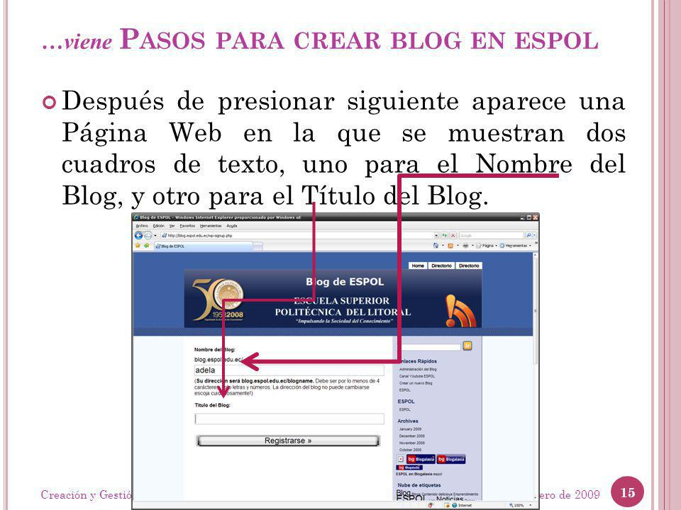 …viene P ASOS PARA CREAR BLOG EN ESPOL Después de presionar siguiente aparece una Página Web en la que se muestran dos cuadros de texto, uno para el N