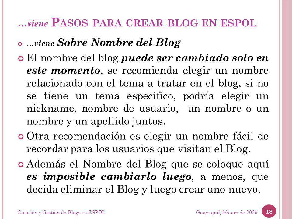 …viene P ASOS PARA CREAR BLOG EN ESPOL …viene Sobre Nombre del Blog El nombre del blog puede ser cambiado solo en este momento, se recomienda elegir u