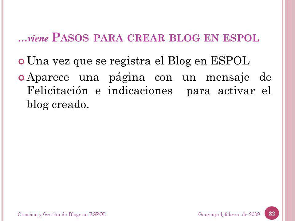 …viene P ASOS PARA CREAR BLOG EN ESPOL Una vez que se registra el Blog en ESPOL Aparece una página con un mensaje de Felicitación e indicaciones para activar el blog creado.