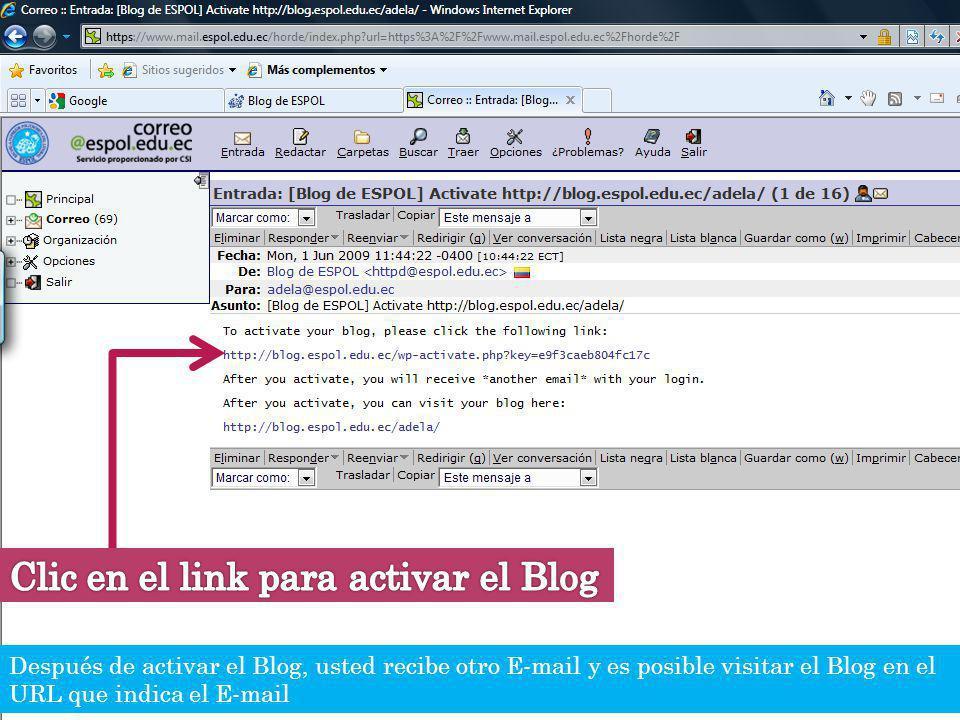 Guayaquil, febrero de 2009 32 Creación y Gestión de Blogs en ESPOL Después de activar el Blog, usted recibe otro E-mail y es posible visitar el Blog e