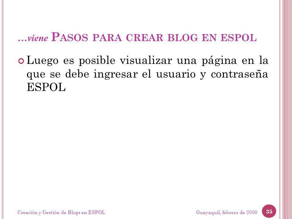 …viene P ASOS PARA CREAR BLOG EN ESPOL Luego es posible visualizar una página en la que se debe ingresar el usuario y contraseña ESPOL Guayaquil, febr