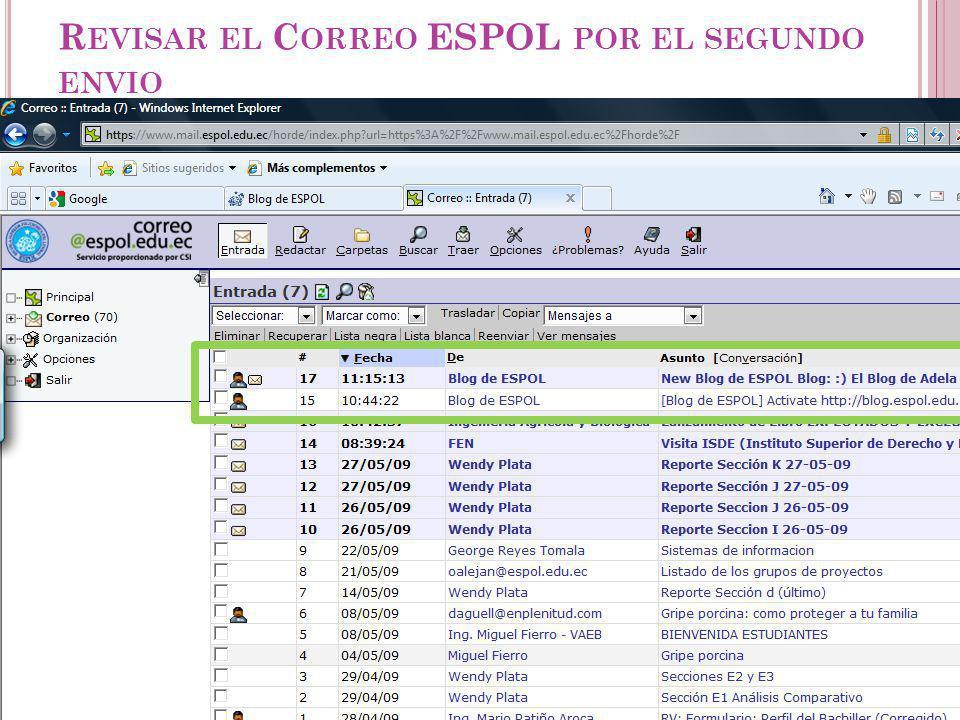 R EVISAR EL C ORREO ESPOL POR EL SEGUNDO ENVIO Guayaquil, febrero de 2009 41 Creación y Gestión de Blogs en ESPOL