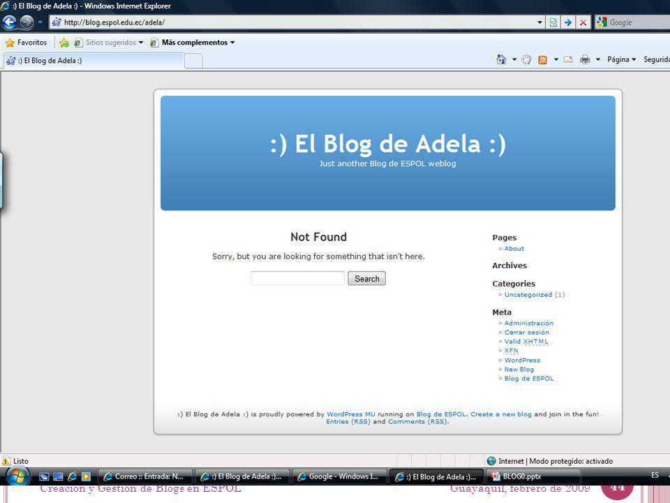 Guayaquil, febrero de 2009 44 Creación y Gestión de Blogs en ESPOL