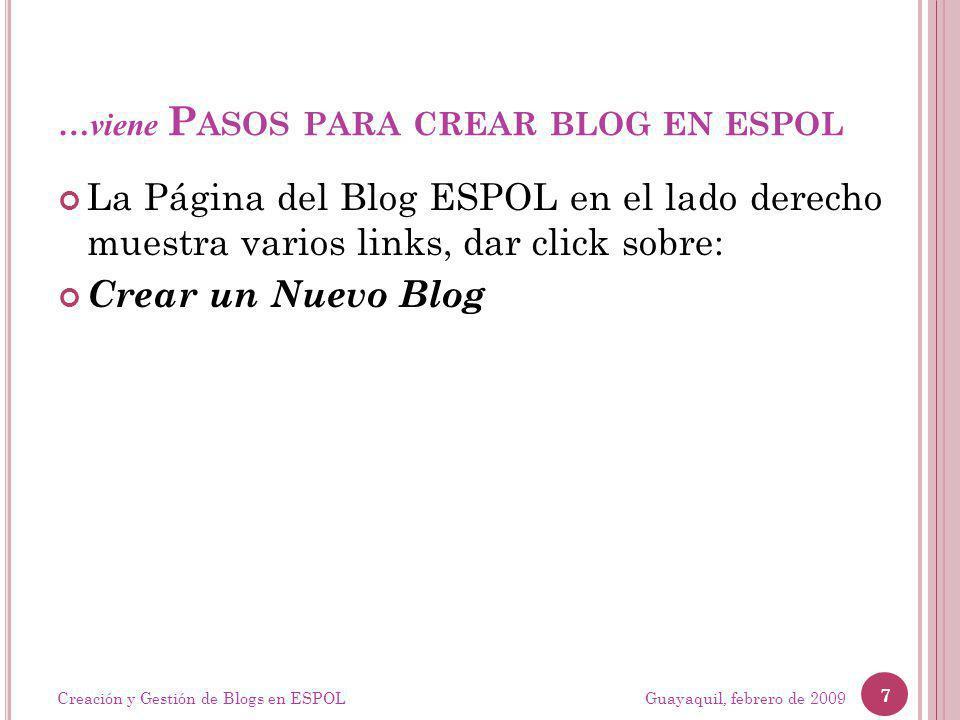 …viene P ASOS PARA CREAR BLOG EN ESPOL La Página del Blog ESPOL en el lado derecho muestra varios links, dar click sobre: Crear un Nuevo Blog Guayaquil, febrero de 2009 7 Creación y Gestión de Blogs en ESPOL