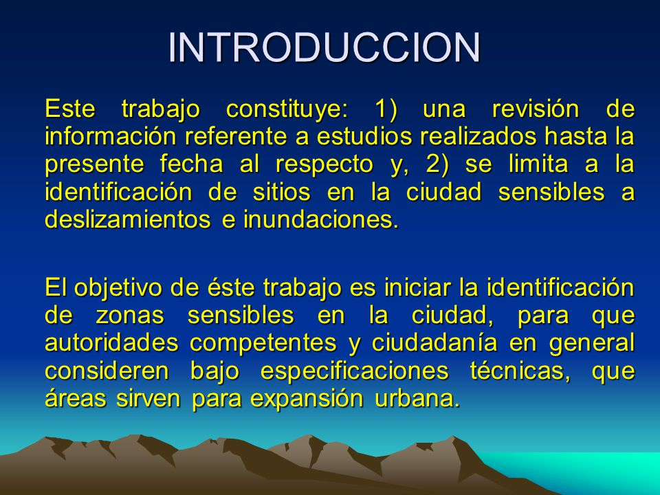 INTRODUCCION Este trabajo constituye: 1) una revisión de información referente a estudios realizados hasta la presente fecha al respecto y, 2) se limi