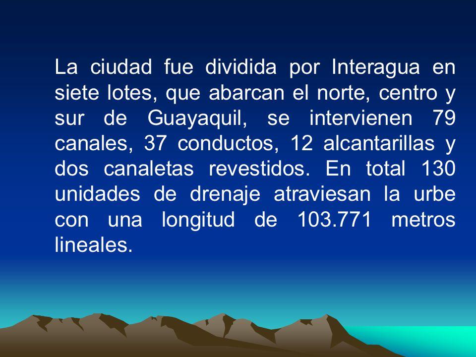 La ciudad fue dividida por Interagua en siete lotes, que abarcan el norte, centro y sur de Guayaquil, se intervienen 79 canales, 37 conductos, 12 alca