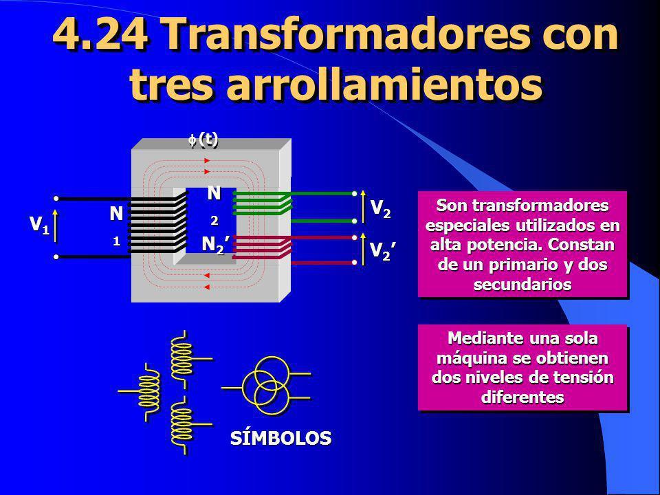 4.24 Transformadores con tres arrollamientos Son transformadores especiales utilizados en alta potencia. Constan de un primario y dos secundarios Medi