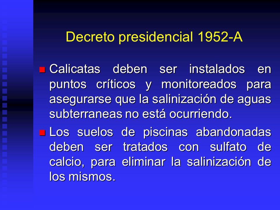 Decreto presidencial 1952-A Calicatas deben ser instalados en puntos críticos y monitoreados para asegurarse que la salinización de aguas subterraneas