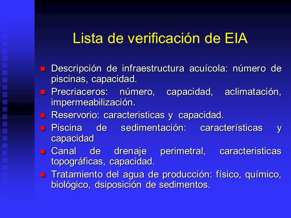 Lista de verificación de EIA Descripción de infraestructura acuícola: número de piscinas, capacidad. Descripción de infraestructura acuícola: número d