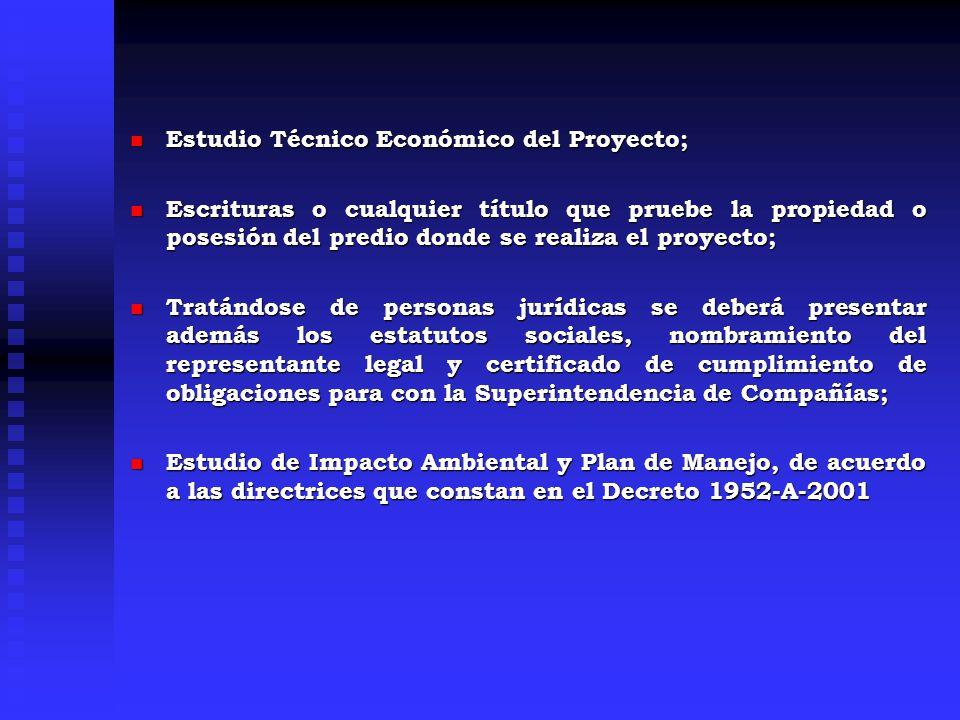 Estudio Técnico Económico del Proyecto; Estudio Técnico Económico del Proyecto; Escrituras o cualquier título que pruebe la propiedad o posesión del p