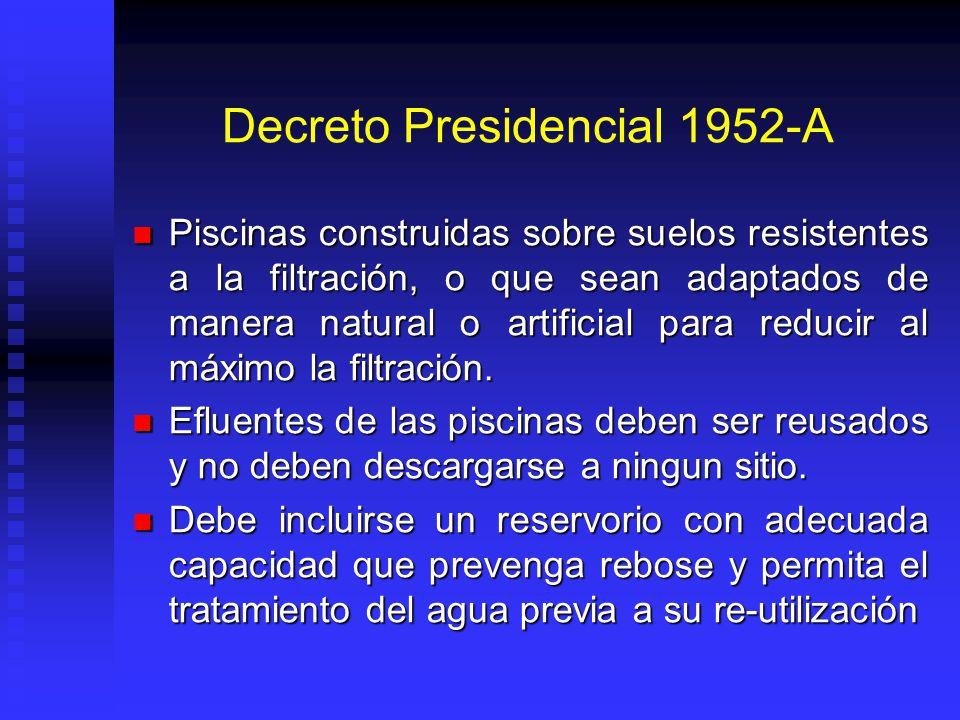 Decreto Presidencial 1952-A Piscinas construidas sobre suelos resistentes a la filtración, o que sean adaptados de manera natural o artificial para re
