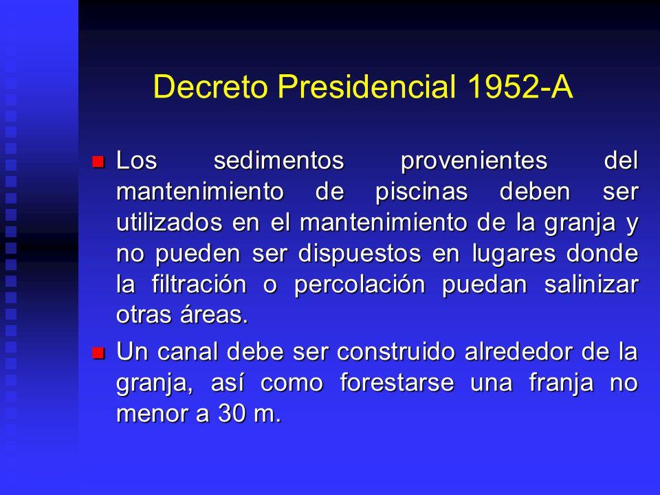 Decreto Presidencial 1952-A Los sedimentos provenientes del mantenimiento de piscinas deben ser utilizados en el mantenimiento de la granja y no puede