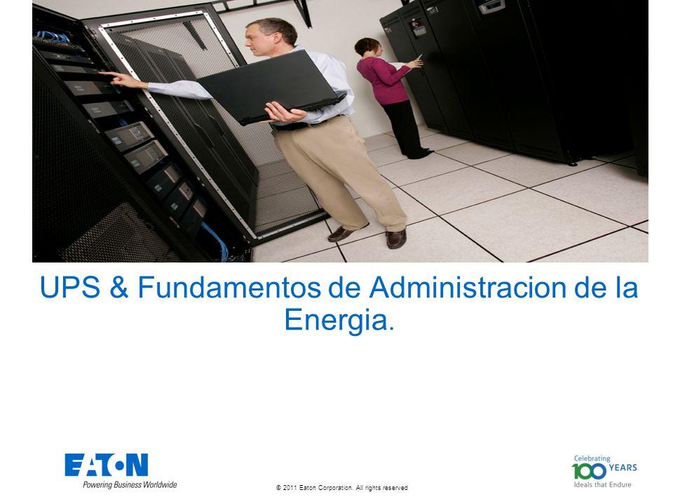 © 2011 Eaton Corporation. All rights reserved. UPS & Fundamentos de Administracion de la Energia.