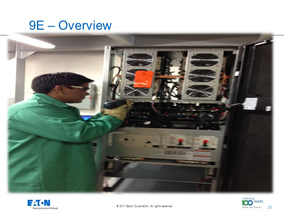 20 © 2011 Eaton Corporation. All rights reserved. 9E – Overview