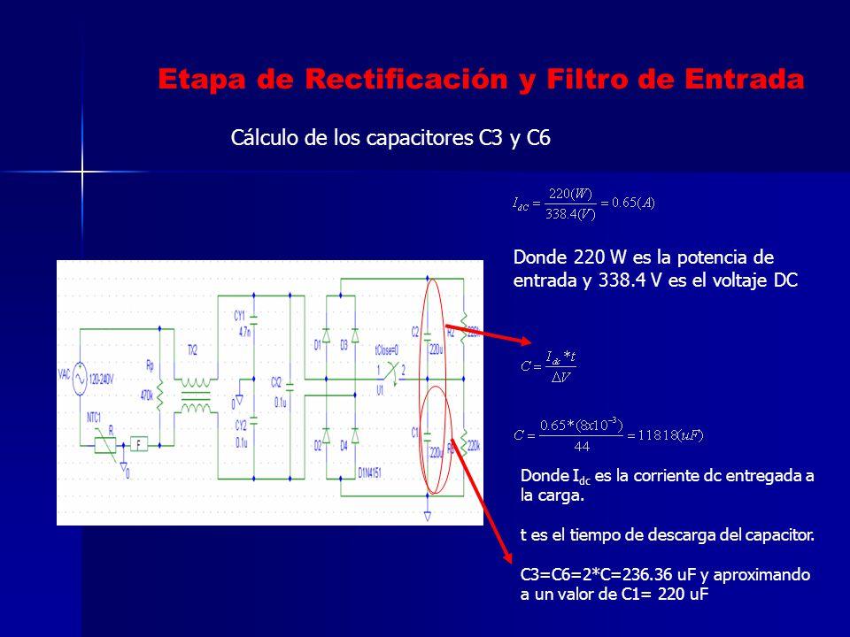 Donde 220 W es la potencia de entrada y 338.4 V es el voltaje DC Etapa de Rectificación y Filtro de Entrada Donde I dc es la corriente dc entregada a