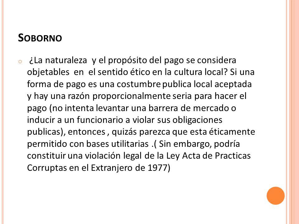 S OBORNO o ¿La naturaleza y el propósito del pago se considera objetables en el sentido ético en la cultura local.