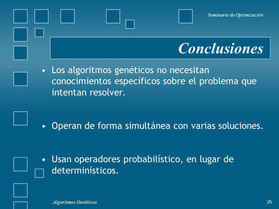 Los algoritmos genéticos no necesitan conocimientos específicos sobre el problema que intentan resolver.