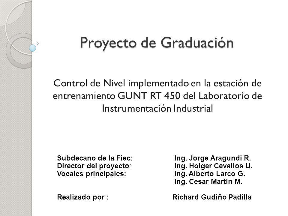 Proyecto de Graduación Control de Nivel implementado en la estación de entrenamiento GUNT RT 450 del Laboratorio de Instrumentación Industrial Subdeca