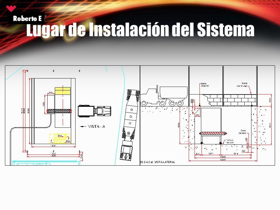 Lugar de Instalación del Sistema Roberto E