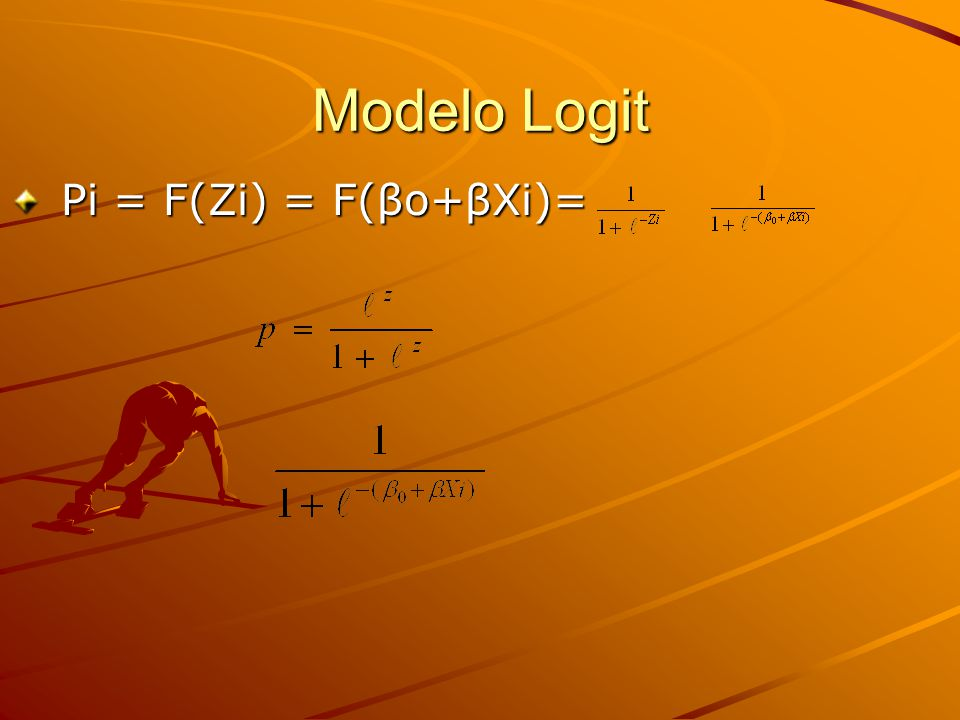 Modelo Logit Pi = F(Zi) = F(βo+βXi)= Pi = F(Zi) = F(βo+βXi)=