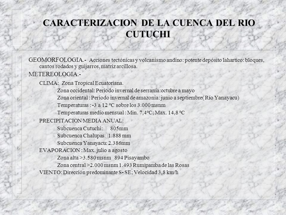 CARACTERIZACION DE LA CUENCA DEL RIO CUTUCHI GEOMORFOLOGIA.- Acciones tectónicas y volcanismo andino: potente depósito lahartico: bloques, cantos rodados y guijarros, matriz arcillosa.