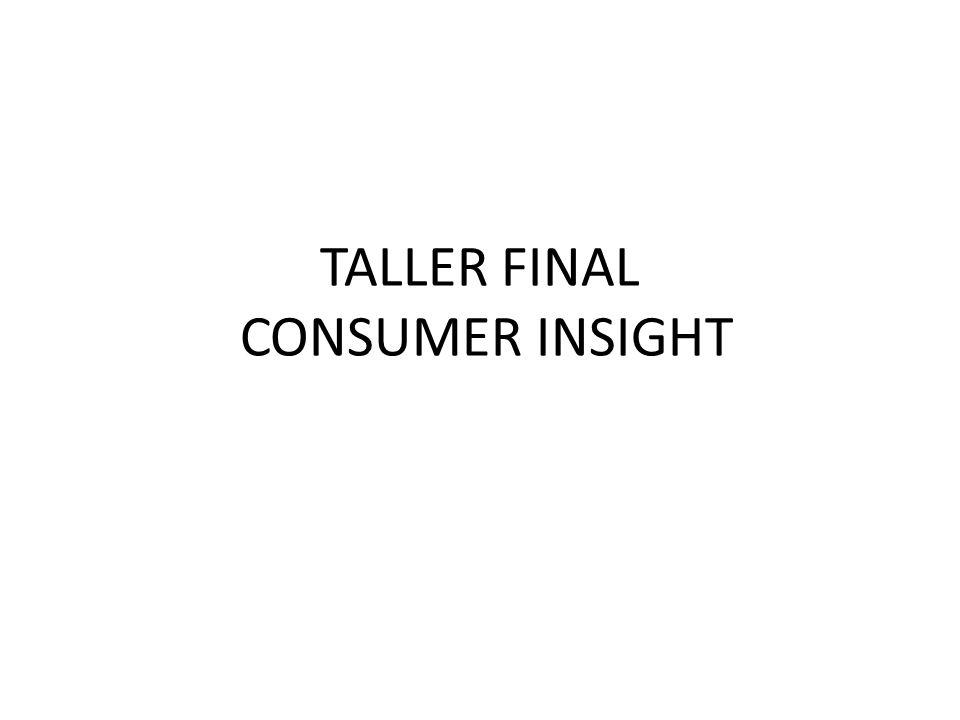 CONSIGNA PARA EL TALLER Conseguir a un consumidor heavy user del PRODUCTO al que poder acompañar durante una escena de compra y consumo.