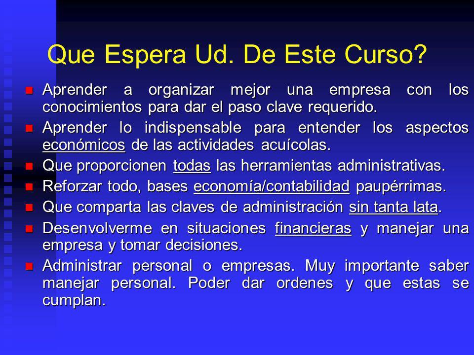 Expectativas Del Curso Administración no es sinónimo de contabilidad/ economía ni finanzas.