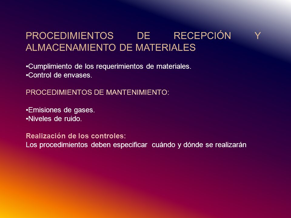 PROCEDIMIENTOS DE RECEPCIÓN Y ALMACENAMIENTO DE MATERIALES Cumplimiento de los requerimientos de materiales.