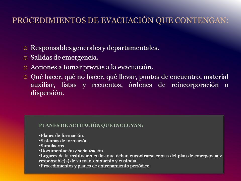 PROCEDIMIENTOS DE EVACUACIÓN QUE CONTENGAN: Responsables generales y departamentales.