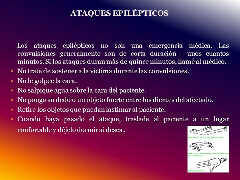 ATAQUES EPILÉPTICOS Los ataques epilépticos no son una emergencia médica.