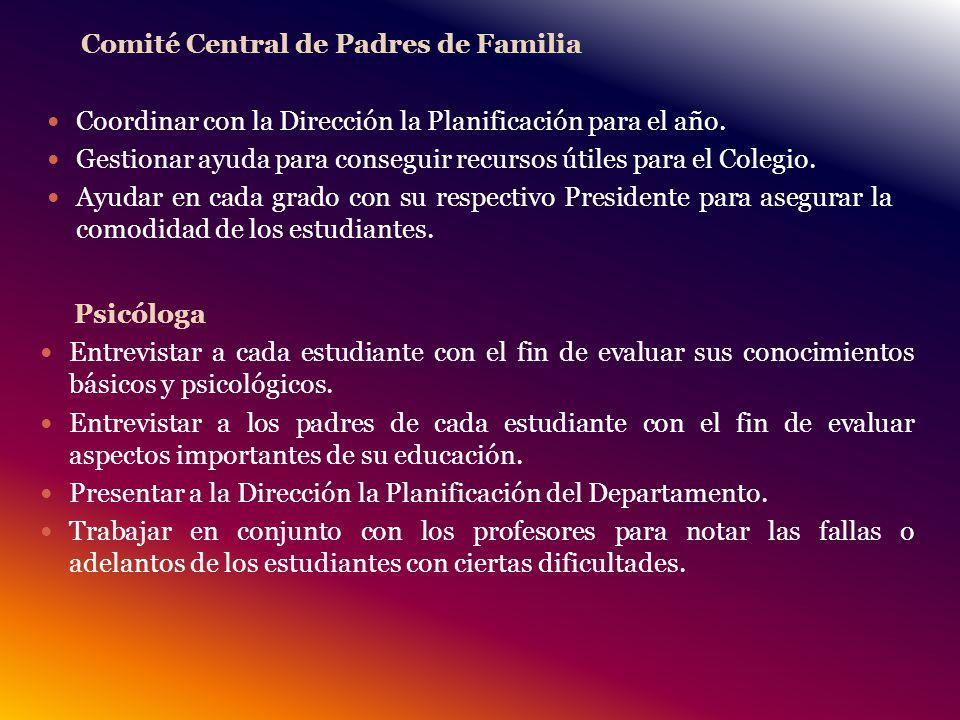 Comité Central de Padres de Familia Coordinar con la Dirección la Planificación para el año.