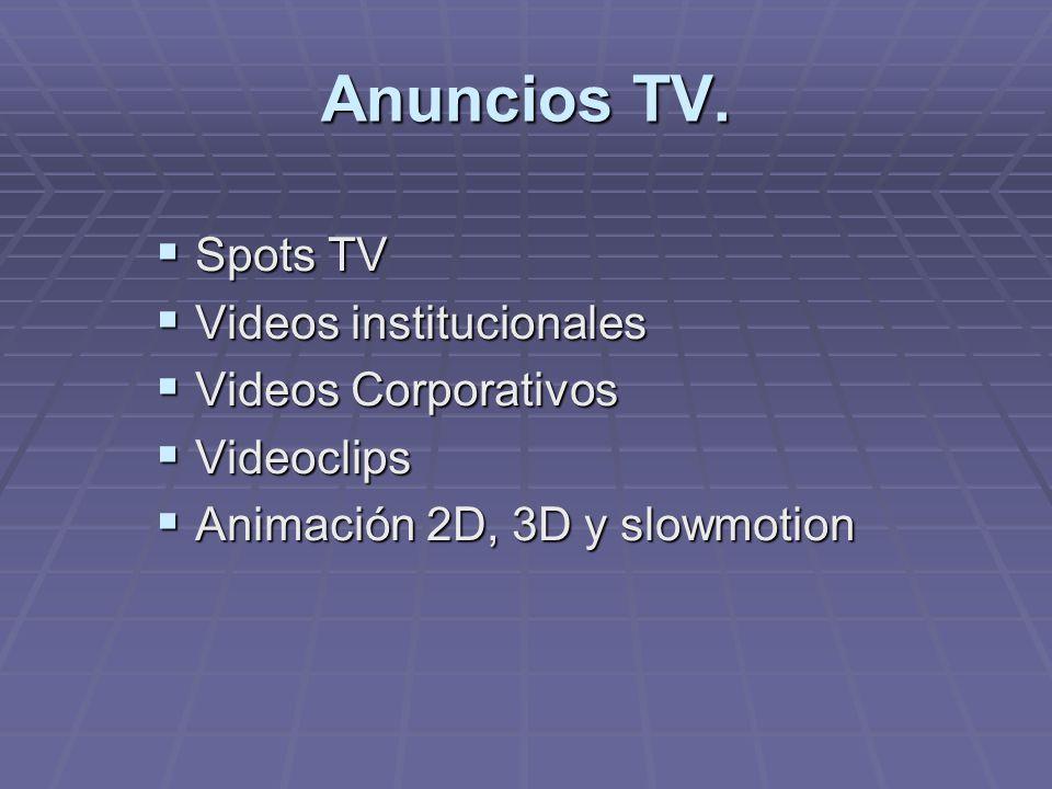 Anuncios TV. Spots TV Spots TV Videos institucionales Videos institucionales Videos Corporativos Videos Corporativos Videoclips Videoclips Animación 2