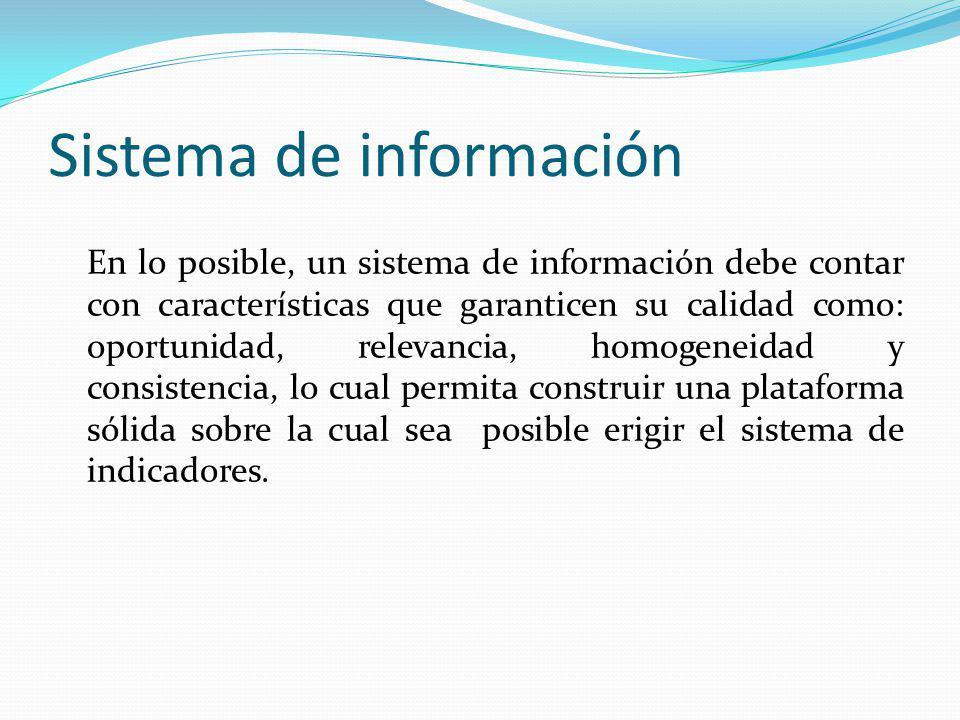 Sistema de información En lo posible, un sistema de información debe contar con características que garanticen su calidad como: oportunidad, relevanci