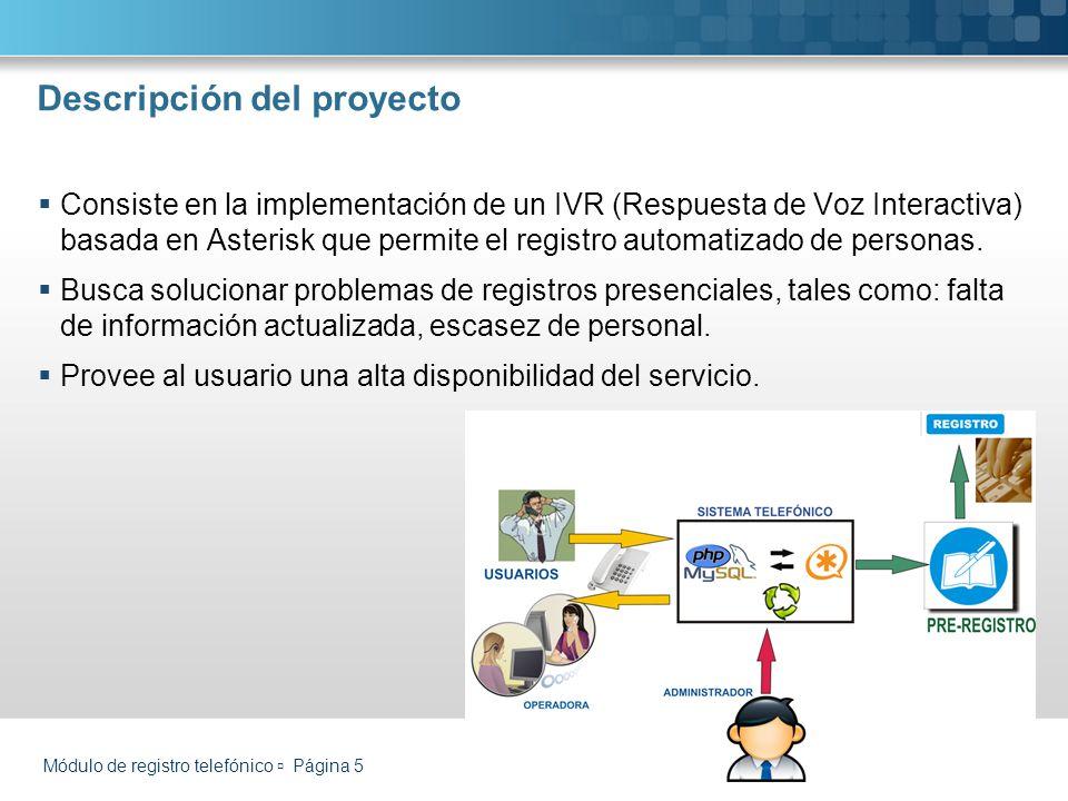 Descripción del proyecto Consiste en la implementación de un IVR (Respuesta de Voz Interactiva) basada en Asterisk que permite el registro automatizado de personas.
