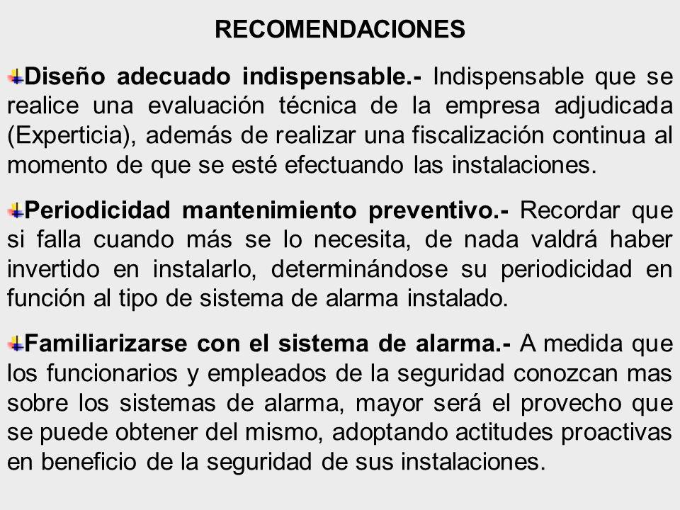 RECOMENDACIONES Diseño adecuado indispensable.- Indispensable que se realice una evaluación técnica de la empresa adjudicada (Experticia), además de realizar una fiscalización continua al momento de que se esté efectuando las instalaciones.