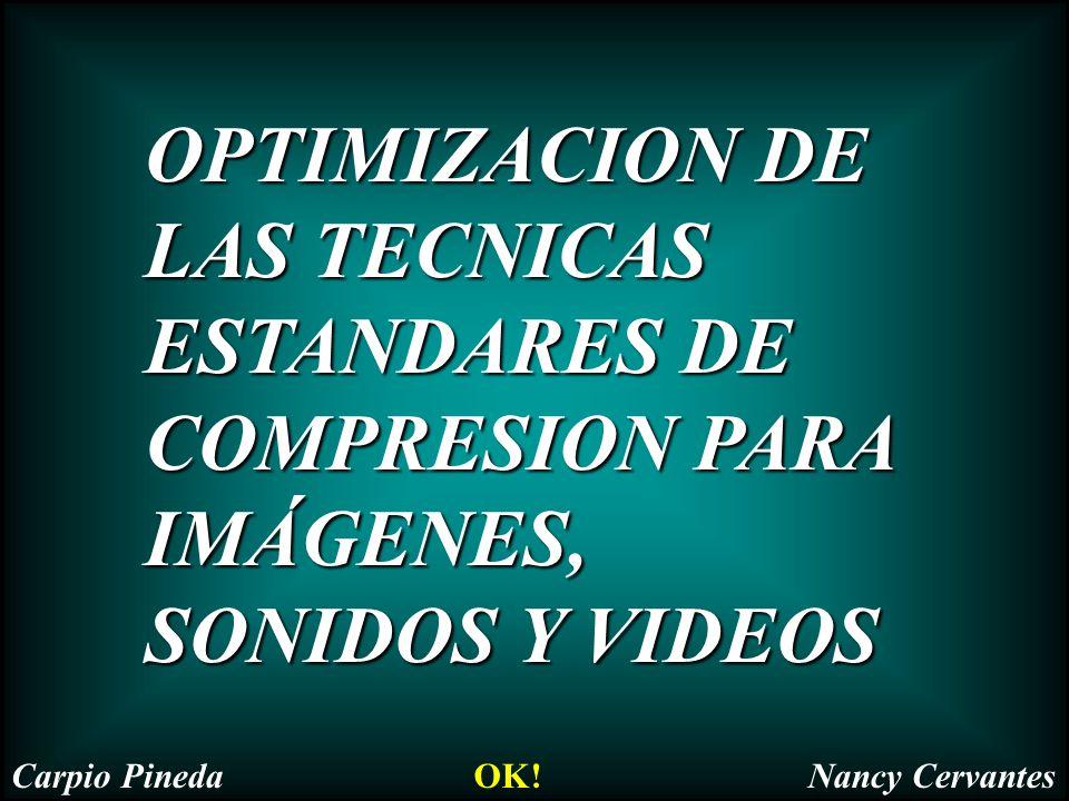 COMPRESION PARA VIDEO TECNICAS DE COMPRESION: CINEPACK Provee una fuerte combinación de calidad y desempeño.