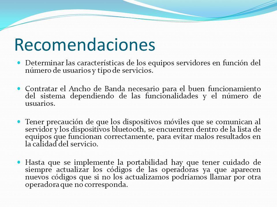 Recomendaciones Determinar las características de los equipos servidores en función del número de usuarios y tipo de servicios.
