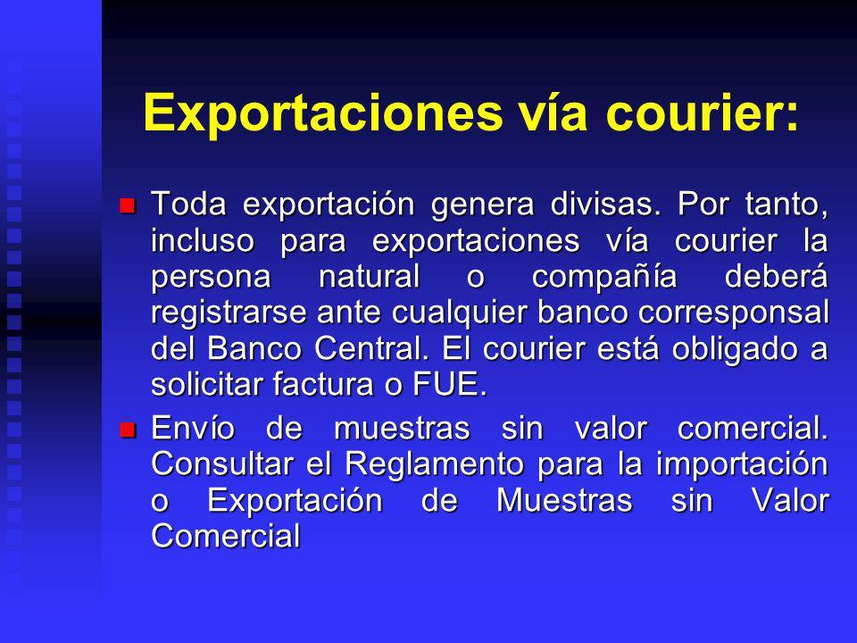 Exportaciones vía courier: Toda exportación genera divisas. Por tanto, incluso para exportaciones vía courier la persona natural o compañía deberá reg