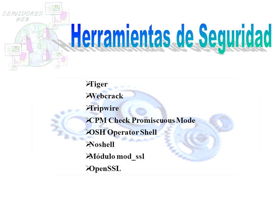 Tiger Webcrack Tripwire CPM Check Promiscuous Mode OSH Operator Shell Noshell Módulo mod_ssl OpenSSL